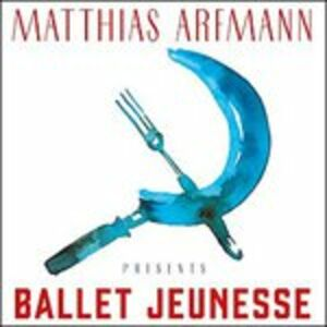 Foto Cover di Ballet Jeunesse, CD di Matthias Arfmann, prodotto da Universal Classic