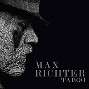 Taboo (Colonna Sonora) - Vinile LP di Max Richter