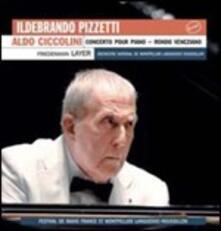 Concerto per pianoforte - Rondo veneziano - CD Audio di Aldo Ciccolini,Ildebrando Pizzetti