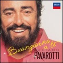 Buongiorno a te - CD Audio di Luciano Pavarotti