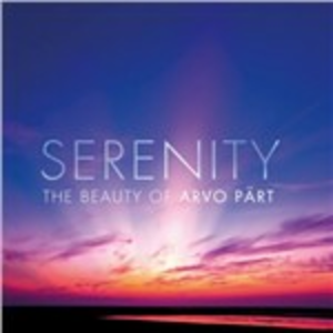 CD Serenity. The Beauty of Arvo Pärt di Arvo Pärt
