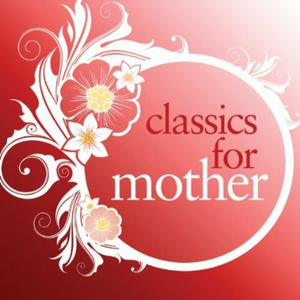 CD Classics for Mother