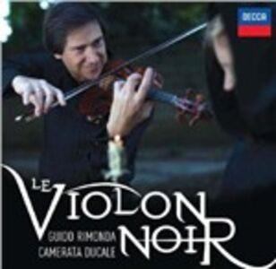 Foto Cover di Le violon noir, CD di Guido Rimonda,Camerata Ducale, prodotto da Universal Classic