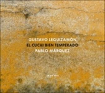 CD El cuchi bien temperado di Gustavo Leguizamon