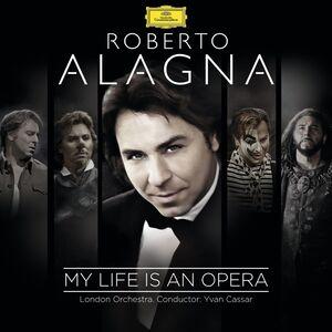 Foto Cover di My Life is an Opera, CD di Roberto Alagna,London Orchestra, prodotto da Deutsche Grammophon