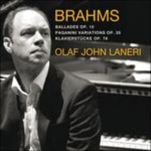 Foto Cover di Ballate op.10 - Variazioni Paganini op.35 - Klavierstucke op.76, CD di Johannes Brahms,Olaf John Laneri, prodotto da Universal