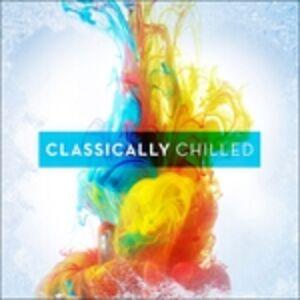 Foto Cover di Classically Chilled, CD di  prodotto da Decca