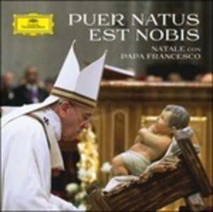 CD Puer Natus est Nobis. Natale con Papa Francesco