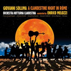 CD A Clandestine Night in Rome Giovanni Sollima Enrico Melozzi Orchestra Notturna Clandestina