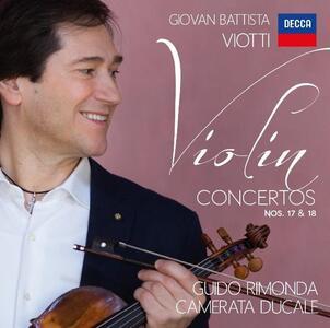 Concerti per violino n.17, n.18 - CD Audio di Giovanni Battista Viotti,Guido Rimonda,Camerata Ducale