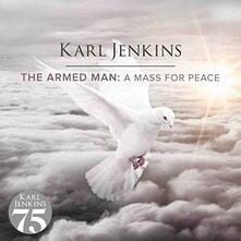 The Armed Man. A Mass for Peace - Vinile LP di Karl Jenkins