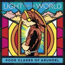Light for the World - CD Audio di Poor Clares of Arundel