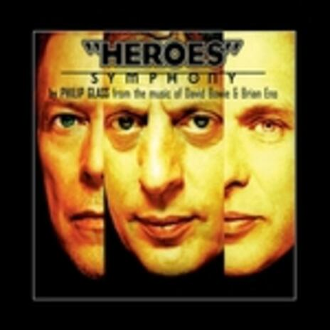 Heroes Symphony (from the Music of David Bowie & Brian Eno) - Vinile LP di Philip Glass