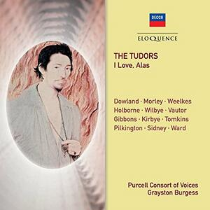 Tudors - I Love Alas - CD Audio di Purcell Consort of Voices