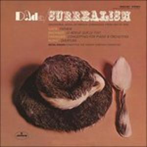Vinile Dada / Surrealism. Musica orchestrale di compositori francesi dal 1917 al 1938 Erik Satie , Darius Milhaud , Georges Auric , Jean Françaix