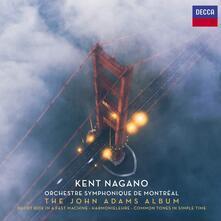 Musica orchestrale - CD Audio di John Adams,Kent Nagano,Orchestra Sinfonica di Montreal