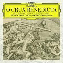 O Crux Benedicta - CD Audio di Massimo Palombella,Coro Cappella Sistina