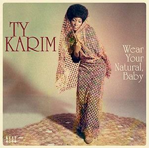 Vinile Wear Your Natural, Baby Ty Karim