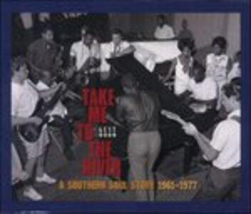 Foto Cover di Take Me to the River. A Southern Soul Story 1961-1977, CD di  prodotto da Kent