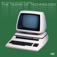 Bob Stanley & Pete Wiggs present The Tears of Technology - Vinile LP