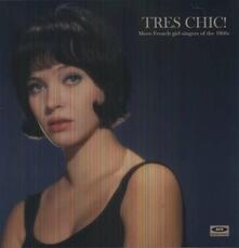Tres Chic! More French Girl Singers of the '60 - Vinile LP