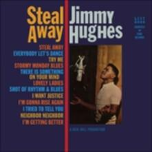 Steal Away - Vinile LP di Jimmy Hughes
