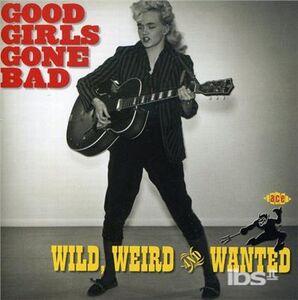 Foto Cover di Good Girls Go Bad, CD di  prodotto da Ace