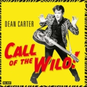Vinile Call of the Wild! Dean Carter