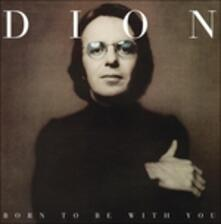 Born to Be with You - Vinile LP di Dion