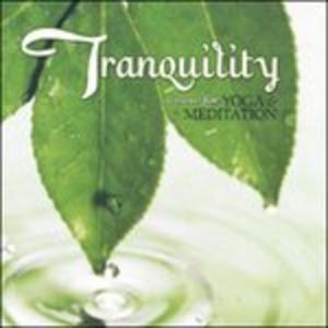 CD Tranquillity. Music for Yoga & Meditation