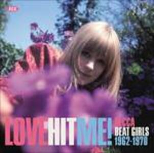 Love Hit Me! Decca Beat Girls 1962-1970 - Vinile LP