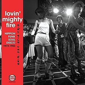 Lovin Mighty Fire. Nippon Funk Soul - Vinile LP