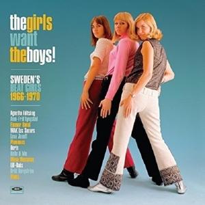 Vinile Girls Want the Boys! Sweden's Beat Girls 1966-1970