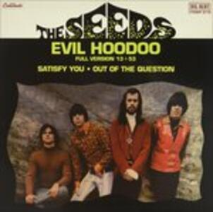 Evil Hoodoo (Limited Edition) - Vinile 10'' di Seeds