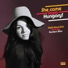 She Came From Hungary! 1960s Beat Girls - Vinile LP