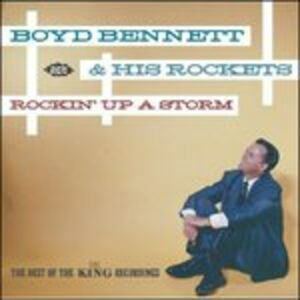 CD Rockin Up a Storm. The Best of the King di Boyd Bennett