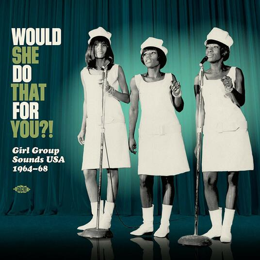 Would She Do That for You?! Girl Group Sounds - Vinile LP