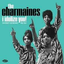 I Idolize You! Fraternity Recordings 1960-1964 - Vinile LP di Charmaines
