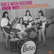 Girls with Guitars Know Why! - Vinile LP
