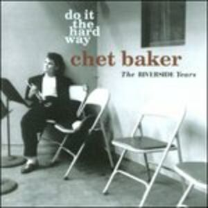 CD Do It the Hard Way di Chet Baker