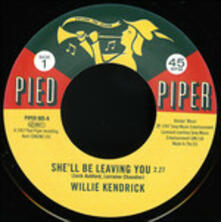 She'll Be Leaving You - It's Better - Vinile 7'' di Willie Kendrick,Sharon Scott