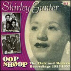 CD Oop Shoop: The Flair And Modern Recordings 1953-1957 di Shirley Gunter