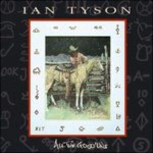 CD All The Good'Uns di Ian Tyson
