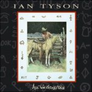 CD All The Good'Uns di Ian Tyson