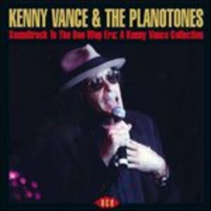 CD Soundtrack to the Doo Wop Era Kenny Vance , Planotones