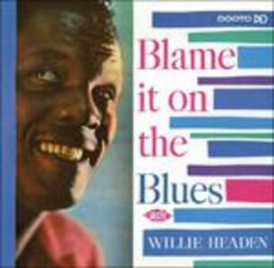 CD Blame it on the Blues di Willie Headen