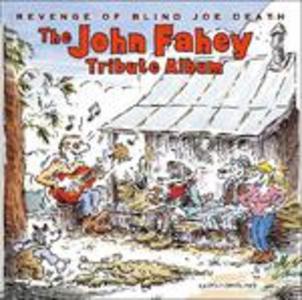 CD Revenge of Blind Joe Death. John Fahey Tribute  0