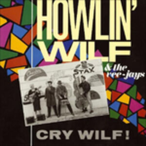 CD Cry Wolf! di Howlin' Wolf