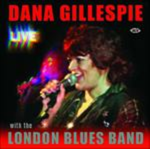 CD Live with the London Blues Band di Dana Gillespie