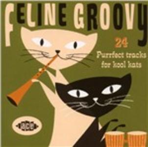CD Feline Groovy. 24 Perfect Tracks for Kool Cats